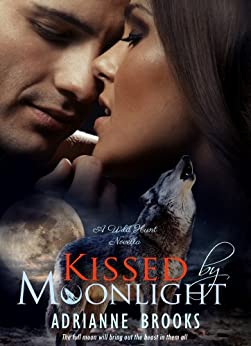 KISSED by MOONLIGHT (Wild Hunt Book 1) (English Edition) par [Brooks, Adrianne]