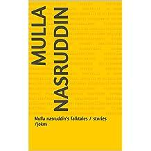 Mulla nasruddin: Mulla nasruddin's falktales / stories /jokes (English Edition)