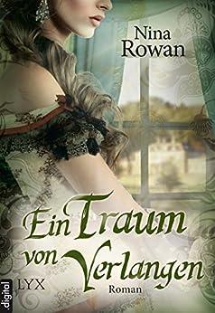 Ein Traum von Verlangen (Daring Hearts 3) von [Rowan, Nina]