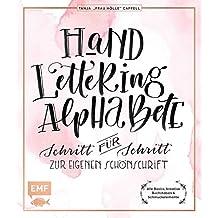 Hand Lettering Alphabete: Schritt für Schritt zur eigenen Schönschrift – alle Basics, kreative Buchstaben & Schmuckelemente
