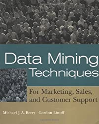 Data Mining Techniques: For Marketing, Sales, and Customer Support by Michael J. A. Berry (1997-06-10)