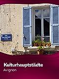 Kulturhauptstädte Europas - Avignon