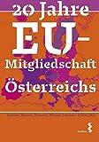 20 Jahre EU-Mitgliedschaft Österreichs: Politik und Wissenschaft im Dialog