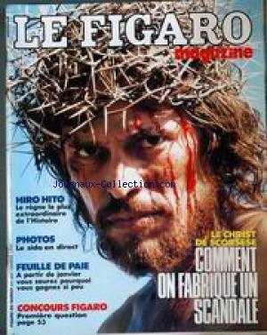 FIGARO MAGAZINE (LE) [No 13709] du 24/09/1988 - HIRO HITO - LE SIDA EN DIRECT - FEUILLE DE PAIE - LE CHRIST DE SCORSESE. par Collectif