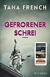 Gefrorener Schrei: Roman von Tana French