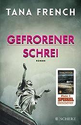 Gefrorener Schrei: Roman
