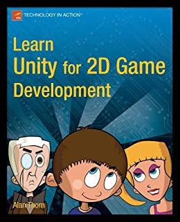 Learn Unity for 2D Game Development (Technology in Action) by [Thorn, Alan]