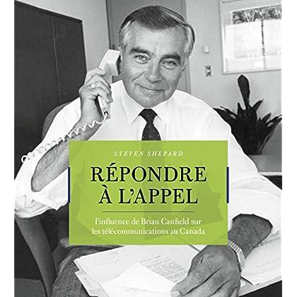 Répondre à l?appel: L'influence de Brian Canfield sur les télécommunications au Canada