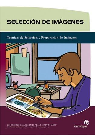 Selección de imágenes: Técnicas de selección y preparación de imágenes para el grafista-maquetista (Artes gráficas)