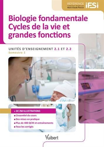 Diplôme d'Etat Infirmier - DEI - UE 2.1 et 2.2 Biologie Fondamentale - Cycles de la vie et grandes fonctions - Semestre 1