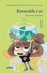 Esmeralda y yo  - Premio Ciudad De Málaga) par Juana Cortés Amunarriz