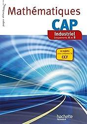 Mathématiques CAP Industriel - Livre élève consommable - Ed. 2014