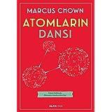 Atomların Dansı: Evren Hakkında Bilmemiz Gereken Her Şey