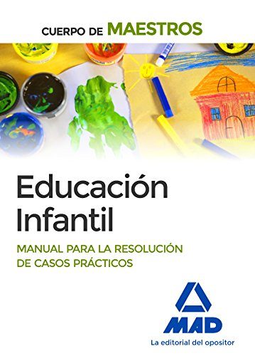 Cuerpo de Maestros Educación Infantil Manual para la resolución de casos prácticos por S.L. CENTRO DE ESTUDIOS VECTOR