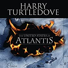 The United States of Atlantis: A Novel of Alternate History
