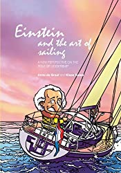 Einstein and the Art of Sailing: A New Perspective on the Role of Leadership by Anne de Graaf (2010-08-09)