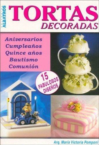 Tortas Decoradas (Spanish Edition) by Pomponi, Maria Victoria (2004) Paperback Victoria-torte