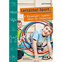 Lernzirkel Sport, Bd.2, Bewegen, Spielen, Üben an Stationen