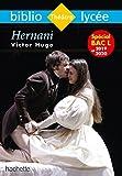 Bibliolycée - Hernani, Victor Hugo - Hachette Éducation - 04/07/2018