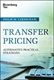 Transfer Pricing: Alternative Practical Strategies (Wiley Corporate F&A)