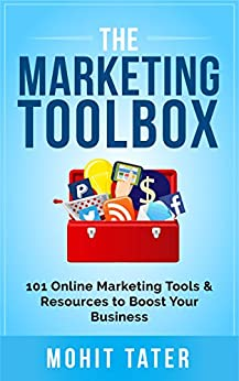 The Marketing Toolbox: 101 Online Marketing Tools & Resources to Boost Your Business (Toolboxes for Life & Business) (English Edition) par [Tater, Mohit]