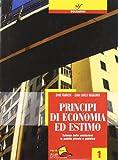 Principi di economia ed estimo. Per le Scuole superiori: 1