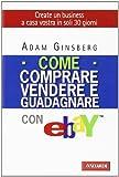 Scarica Libro Come comprare vendere e guadagnare con eBay (PDF,EPUB,MOBI) Online Italiano Gratis