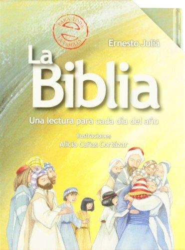 La Biblia: Una lectura para cada día del año (Castellano - A Partir De 8 Años - Religión) por Ernesto Juliá