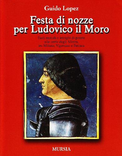 Festa di nozze per Ludovico il Moro