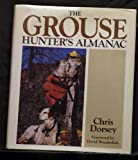 The Grouse Hunter's Almanac by Chris Dorsey (1990-10-02)