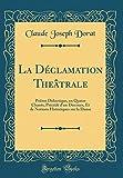 Telecharger Livres La Declamation Theatrale Poeme Didactique En Quatre Chants PRecede D Un Discours Et de Notions Historiques Sur La Danse Classic Reprint (PDF,EPUB,MOBI) gratuits en Francaise