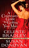 Courtesan's Guide to Getting Your Man, A