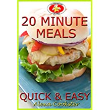 20 Minute Meals: 50 Quick Easy Recipes for Dinner & Lunch (English Edition)