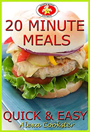 20 minute meals 50 quick easy recipes for dinner lunch
