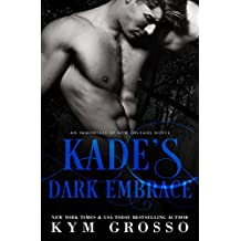 Kade's Dark Embrace (Immortals of New Orleans Book 1)
