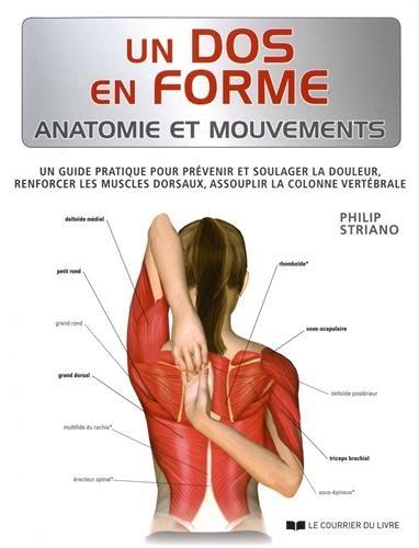 Un dos en forme : Un guide pratique pour prévenir et soulager la douleur, renforcer les muscles dorsaux, assouplir la colonne vertébrale
