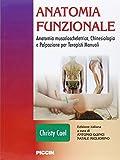 Anatomia funzionale Anatomia muscoloscheletrica chinesiologia e palpazione per terapisti manuali