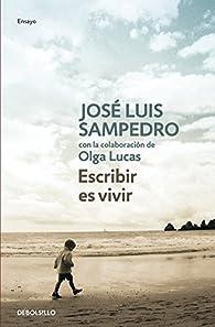 Escribir es vivir par José Luis Sampedro