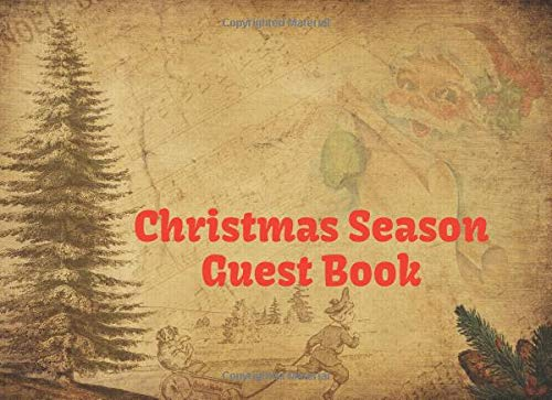 Christmas Season Guest Book: Christmas may be a day of feasting, or of prayer, but always it will be a day of remembrance, a day in which we think of everything we have ever loved