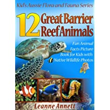 12 Great Barrier Reef Animals! Kids Book About Marine Life: Fun Animal Facts Picture Book for Kids with Native Wildlife Photos (Kid's Aussie Flora and Fauna Series 6) (English Edition)