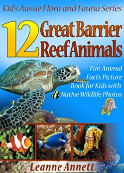 12 Great Barrier Reef Animals! Kids Book About Marine Life: Fun Animal Facts Picture Book for Kids with Native Wildlife Photos (Kid's Aussie Flora and Fauna Series 6) Descargar PDF