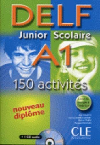 Delf Junior ET Scolaire: Delf Junior ET Scolaire A1 - 150 Activites - Livre & CD-Audio por Normand