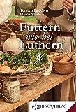 Futtern wie bei Luthern: Band 51 (Rhino Westentaschen-Bibliothek)