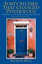 Forty Studies That Changed Psychology: Explorations into the History of Psychological Research 5th (fifth) Edition by Hock Ph.D., Roger R. published by Pearson (2004)