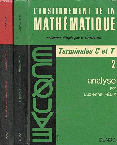 L'ENSEIGNEMENT DE LA MATHEMATIQUE, 2 TOMES (LES STRUCTURES FONDAMENTALES / ANALYSE) par FELIX LUCIENNE DONEDDU A.