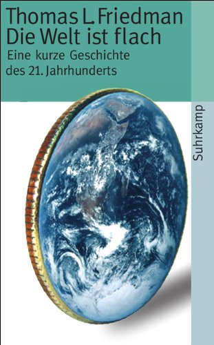 Die Welt ist flach: Eine kurze Geschichte des 21. Jahrhunderts (suhrkamp taschenbuch) Thomas Flach