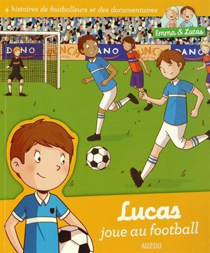 Emma et Lucas : Lucas joue au football