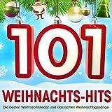 101 Weihnachts - Hits Die besten Weihnachtslieder und klassischen Weihnachtsgesänge