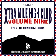 Xtra Mile High Club, Vol. 9: Live at the Roundhouse, London