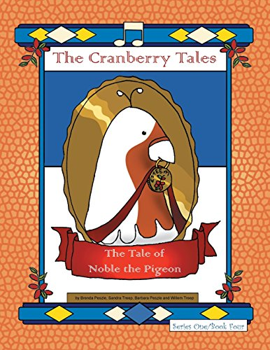 The Cranberry Tales: The Tale of Noble the Pigeon